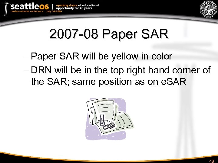 2007 -08 Paper SAR – Paper SAR will be yellow in color – DRN