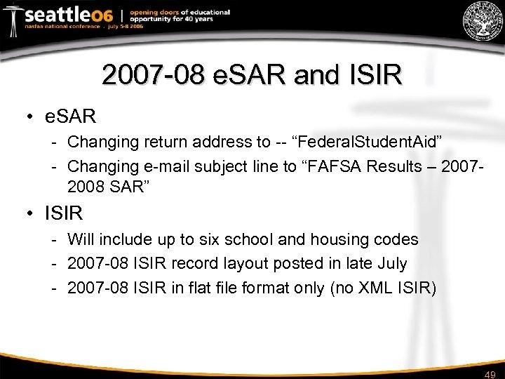 2007 -08 e. SAR and ISIR • e. SAR - Changing return address to