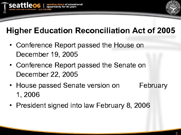 Higher Education Reconciliation Act of 2005 • Conference Report passed the House on December