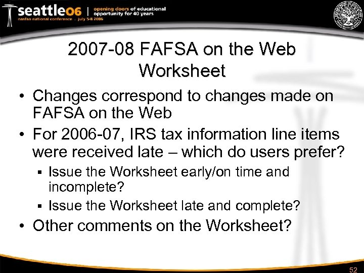 2007 -08 FAFSA on the Web Worksheet • Changes correspond to changes made on