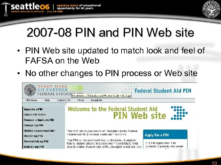 2007 -08 PIN and PIN Web site • PIN Web site updated to match