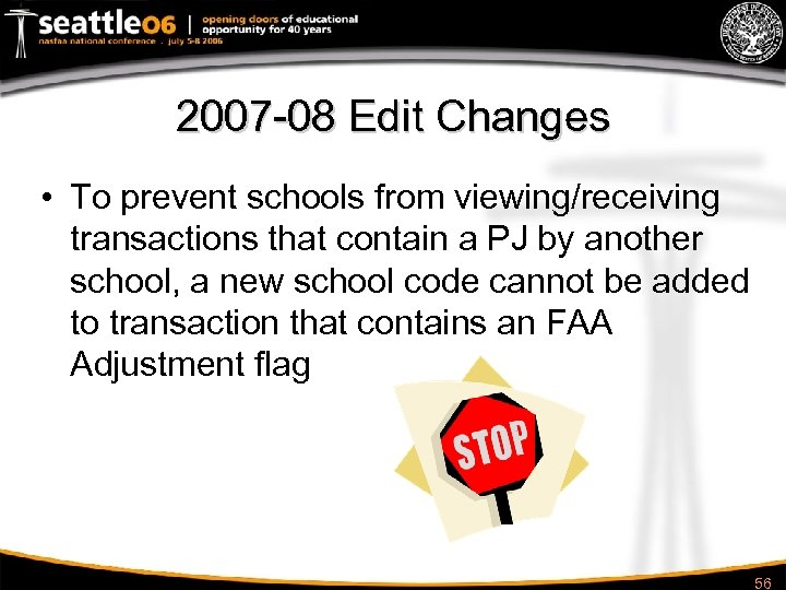 2007 -08 Edit Changes • To prevent schools from viewing/receiving transactions that contain a