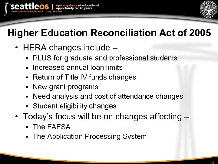 Higher Education Reconciliation Act of 2005 • HERA changes include – § § §