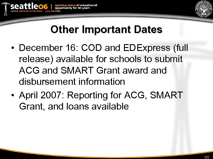 Other Important Dates • December 16: COD and EDExpress (full release) available for schools