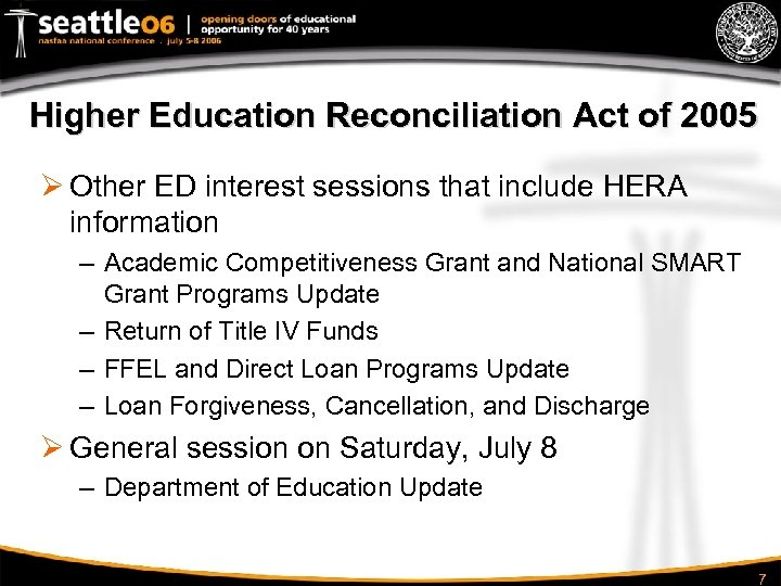 Higher Education Reconciliation Act of 2005 Ø Other ED interest sessions that include HERA
