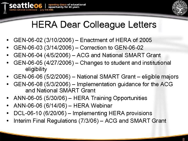 HERA Dear Colleague Letters • • • GEN-06 -02 (3/10/2006) – Enactment of HERA
