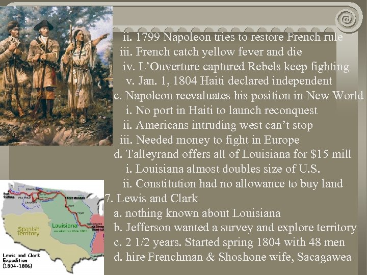 ii. 1799 Napoleon tries to restore French rule iii. French catch yellow fever and