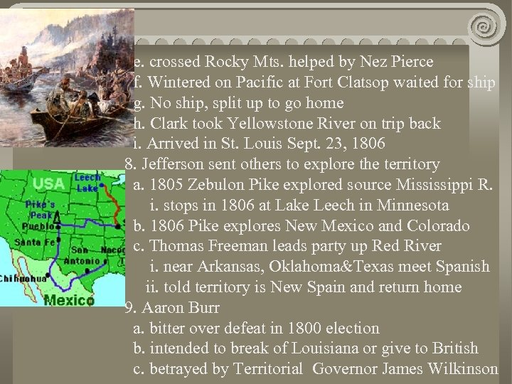 e. crossed Rocky Mts. helped by Nez Pierce f. Wintered on Pacific at Fort