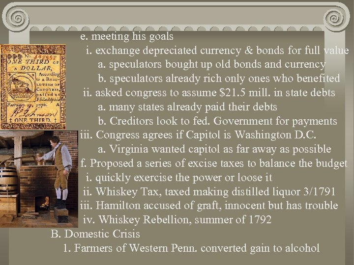e. meeting his goals i. exchange depreciated currency & bonds for full value a.