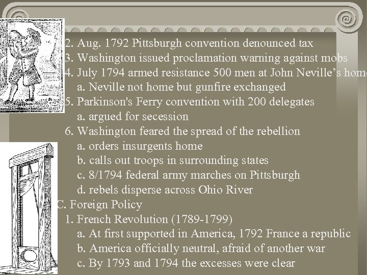 2. Aug. 1792 Pittsburgh convention denounced tax 3. Washington issued proclamation warning against mobs