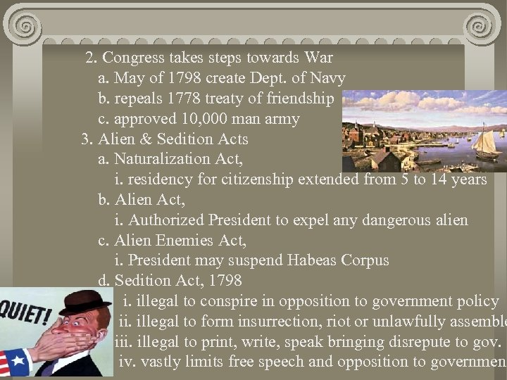 2. Congress takes steps towards War a. May of 1798 create Dept. of Navy