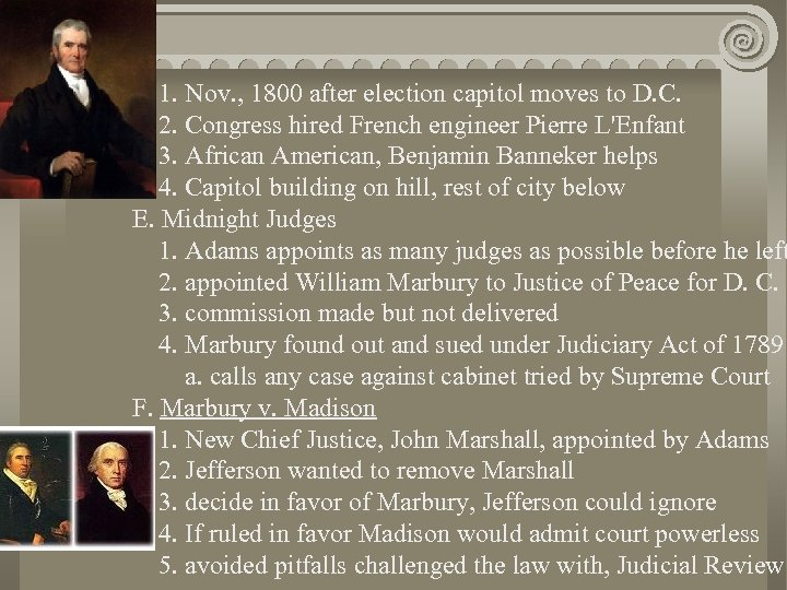 1. Nov. , 1800 after election capitol moves to D. C. 2. Congress hired