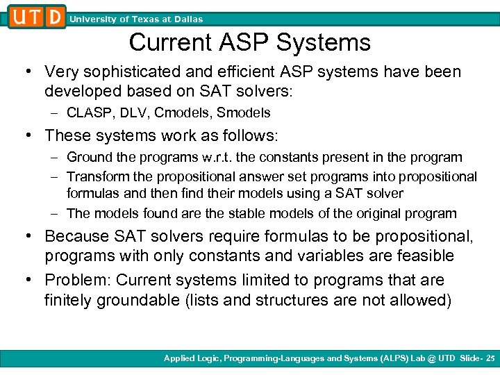 University of Texas at Dallas Current ASP Systems • Very sophisticated and efficient ASP