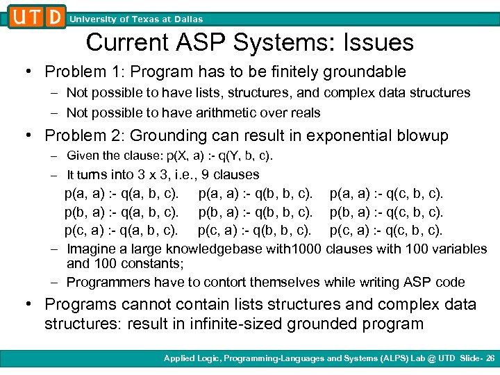 University of Texas at Dallas Current ASP Systems: Issues • Problem 1: Program has