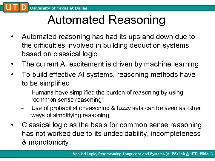 University of Texas at Dallas Automated Reasoning • • • Automated reasoning has had