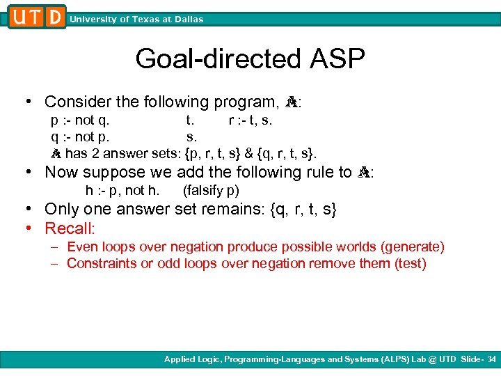 University of Texas at Dallas Goal-directed ASP • Consider the following program, A: p