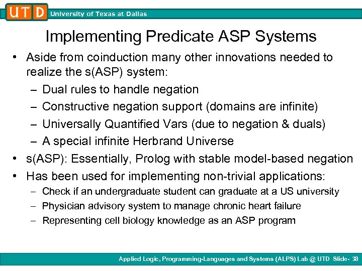 University of Texas at Dallas Implementing Predicate ASP Systems • Aside from coinduction many
