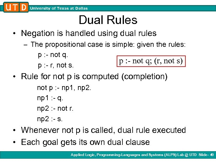 University of Texas at Dallas Dual Rules • Negation is handled using dual rules