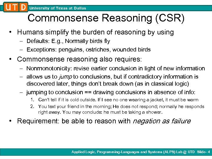 University of Texas at Dallas Commonsense Reasoning (CSR) • Humans simplify the burden of