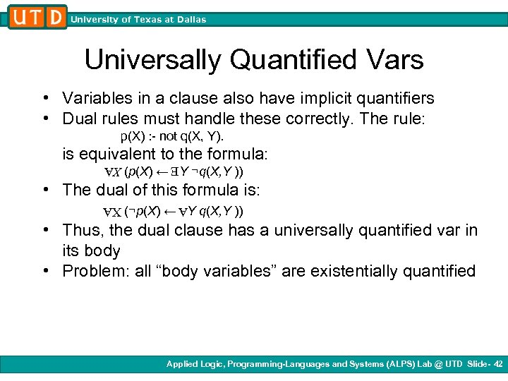 University of Texas at Dallas Universally Quantified Vars • Variables in a clause also