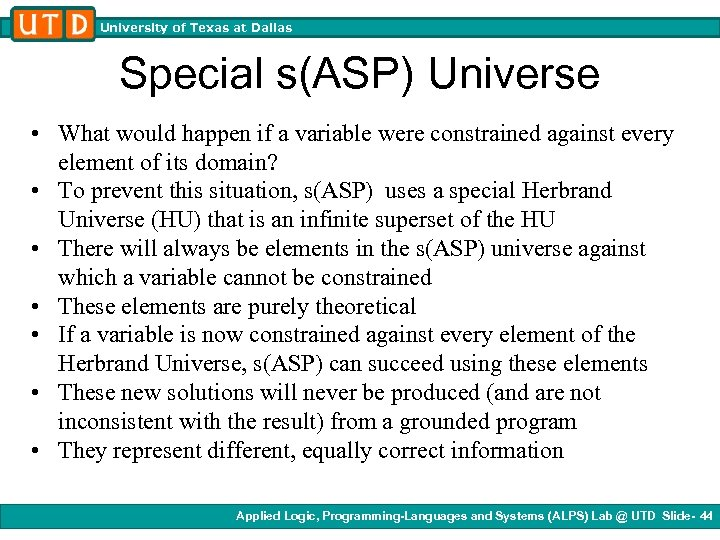 University of Texas at Dallas Special s(ASP) Universe • What would happen if a