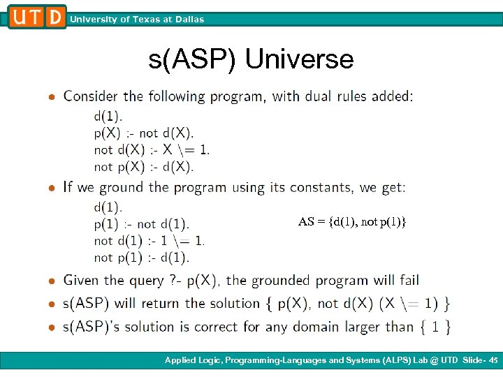 University of Texas at Dallas s(ASP) Universe AS = {d(1), not p(1)} Applied Logic,
