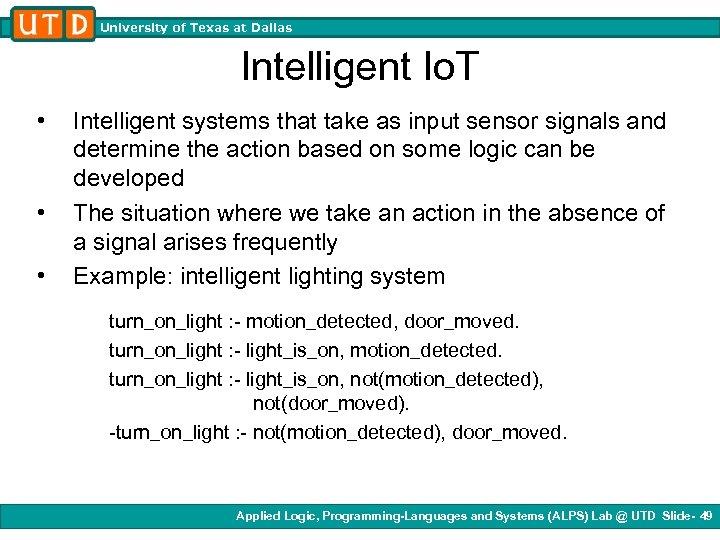 University of Texas at Dallas Intelligent Io. T • • • Intelligent systems that