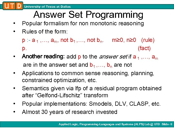 University of Texas at Dallas • • Answer Set Programming Popular formalism for non