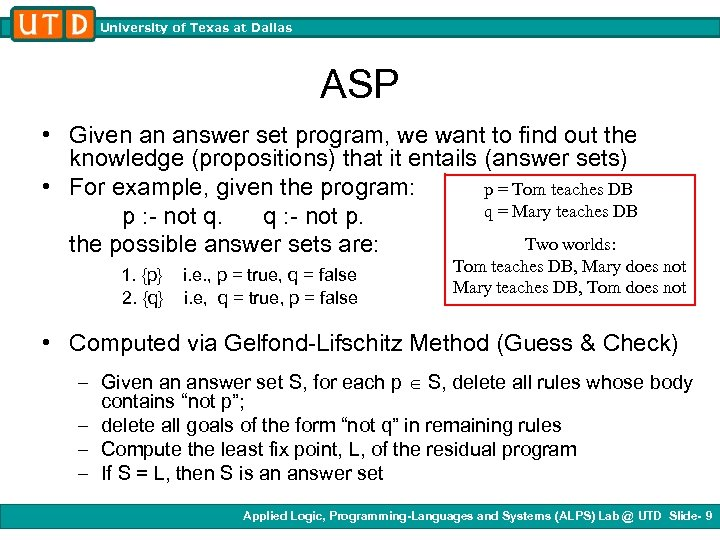 University of Texas at Dallas ASP • Given an answer set program, we want