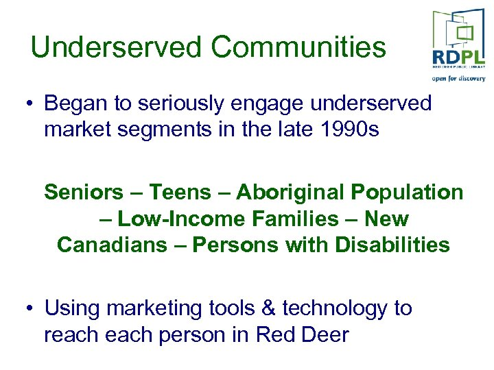 Underserved Communities • Began to seriously engage underserved market segments in the late 1990
