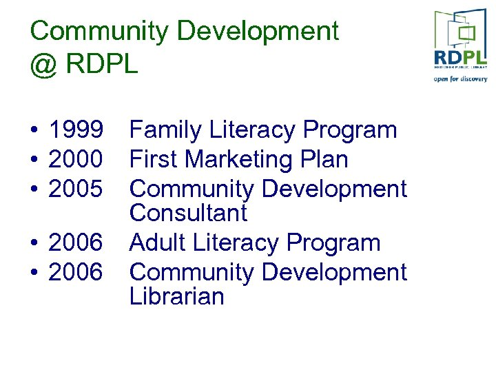 Community Development @ RDPL • 1999 • 2000 • 2005 • 2006 Family Literacy