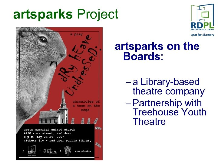 artsparks Project artsparks on the Boards: – a Library-based theatre company – Partnership with
