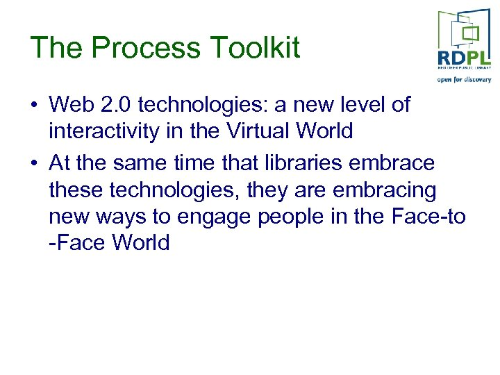 The Process Toolkit • Web 2. 0 technologies: a new level of interactivity in