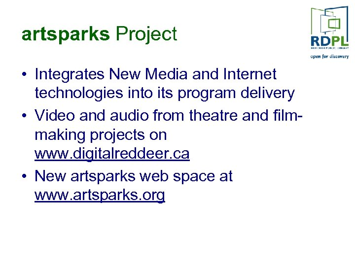 artsparks Project • Integrates New Media and Internet technologies into its program delivery •