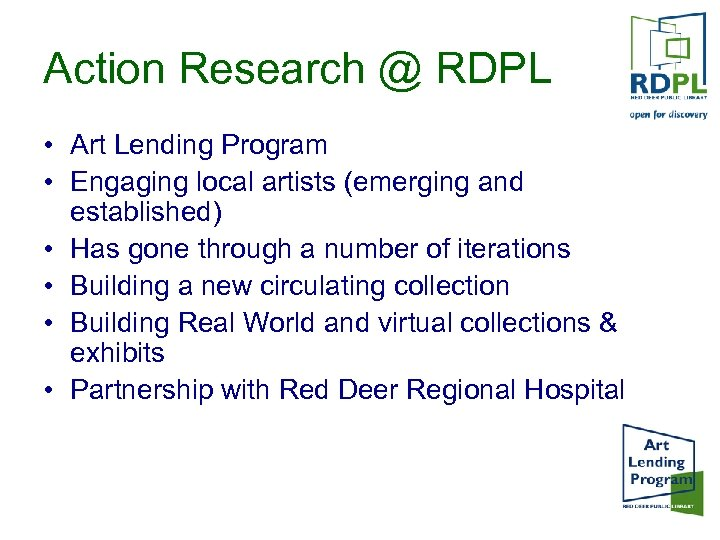 Action Research @ RDPL • Art Lending Program • Engaging local artists (emerging and