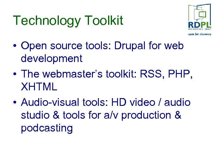 Technology Toolkit • Open source tools: Drupal for web development • The webmaster's toolkit:
