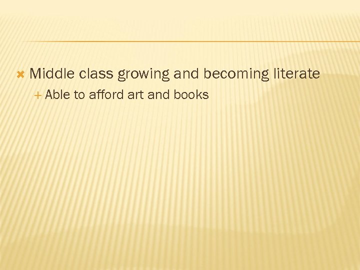Middle Able class growing and becoming literate to afford art and books