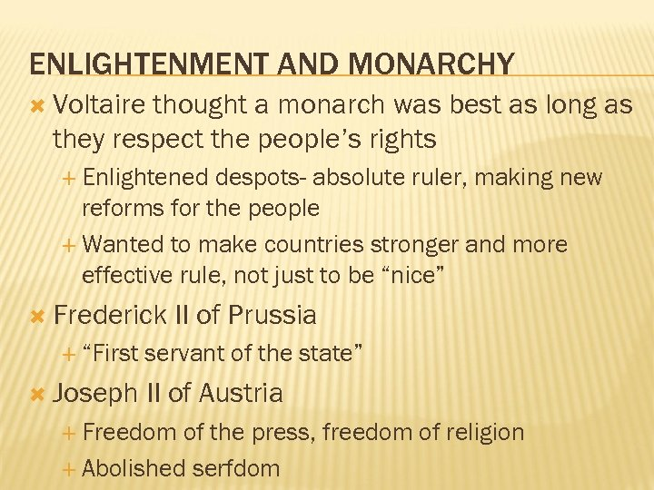 ENLIGHTENMENT AND MONARCHY Voltaire thought a monarch was best as long as they respect