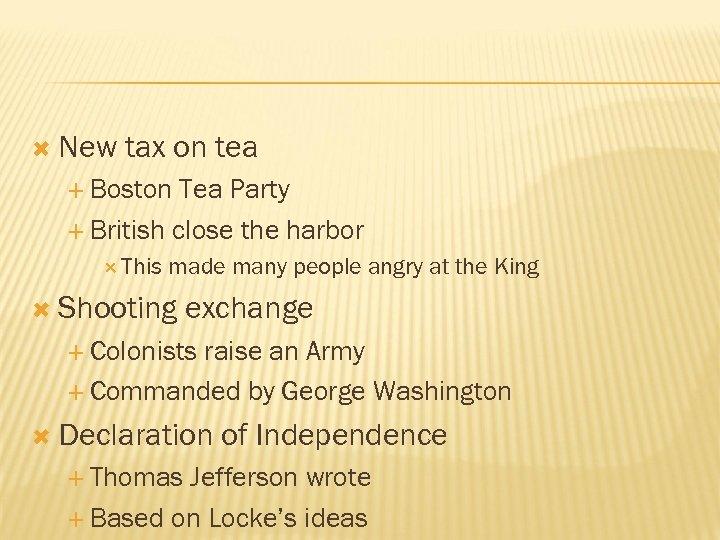 New tax on tea Boston Tea Party British close the harbor This made