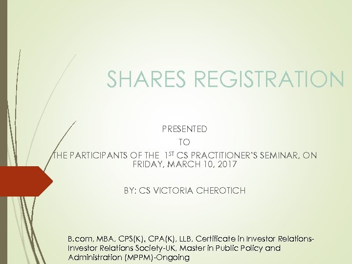 SHARES REGISTRATION PRESENTED TO THE PARTICIPANTS OF THE 1 ST CS PRACTITIONER'S SEMINAR, ON