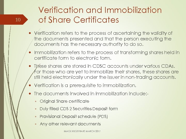 10 Verification and Immobilization of Share Certificates Verification refers to the process of ascertaining
