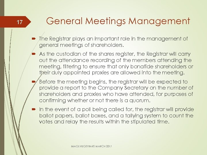 17 General Meetings Management The Registrar plays an important role in the management of