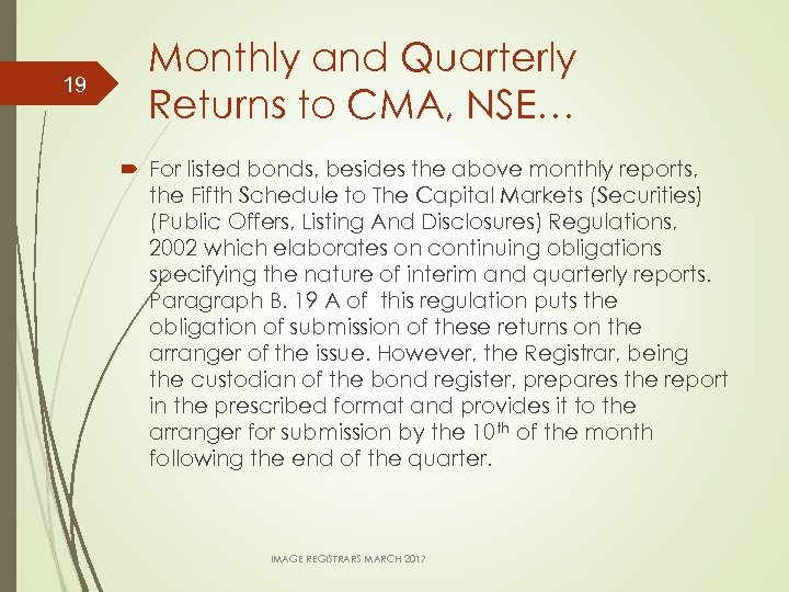 19 Monthly and Quarterly Returns to CMA, NSE… For listed bonds, besides the above