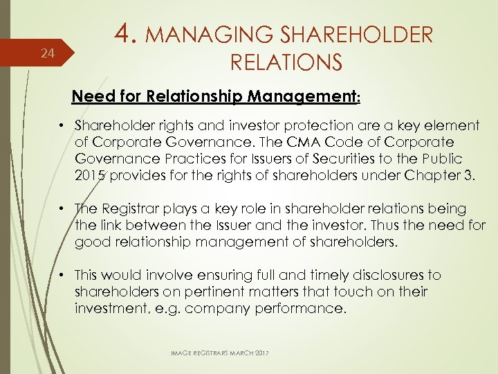 24 4. MANAGING SHAREHOLDER RELATIONS Need for Relationship Management: • Shareholder rights and investor