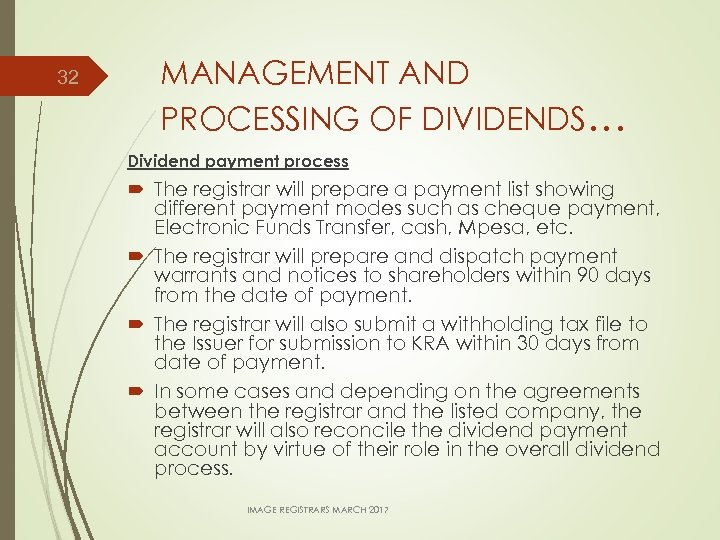 32 MANAGEMENT AND PROCESSING OF DIVIDENDS… Dividend payment process The registrar will prepare a