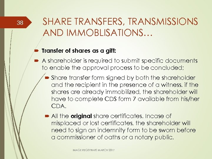 38 SHARE TRANSFERS, TRANSMISSIONS AND IMMOBLISATIONS… Transfer of shares as a gift: A shareholder