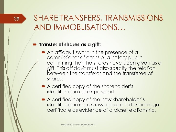 39 SHARE TRANSFERS, TRANSMISSIONS AND IMMOBLISATIONS… Transfer of shares as a gift: An affidavit