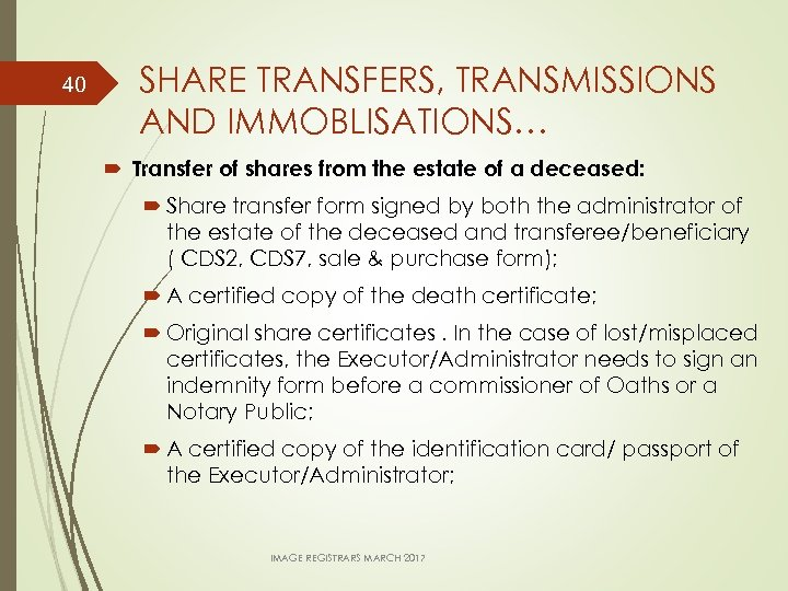 40 SHARE TRANSFERS, TRANSMISSIONS AND IMMOBLISATIONS… Transfer of shares from the estate of a