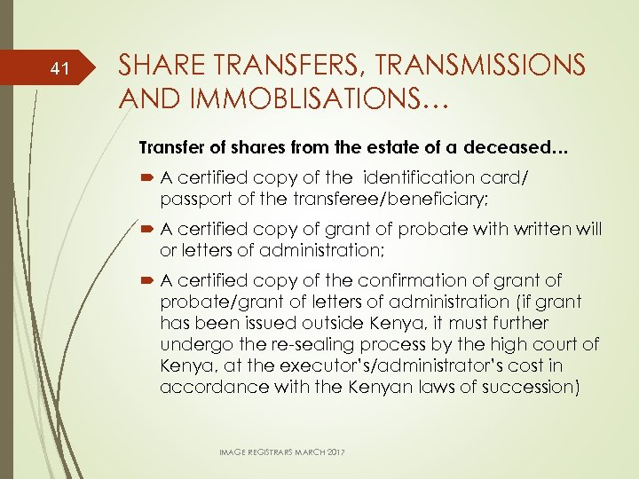 41 SHARE TRANSFERS, TRANSMISSIONS AND IMMOBLISATIONS… Transfer of shares from the estate of a