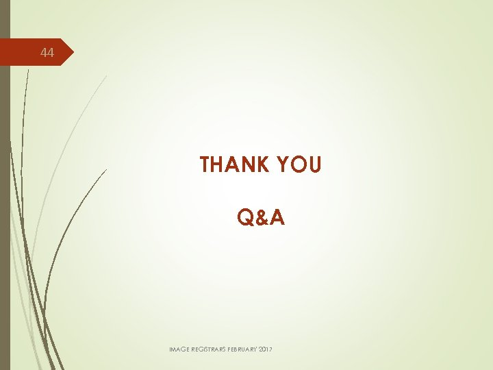 44 THANK YOU Q&A IMAGE REGISTRARS FEBRUARY 2017
